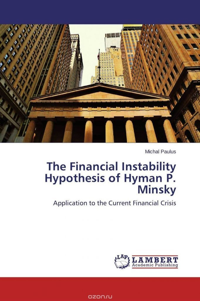 financial instability Looking back, i see that i have mentioned the name hyman minsky in no fewer than ten thoughts from the frontline letters in just the past two years and.
